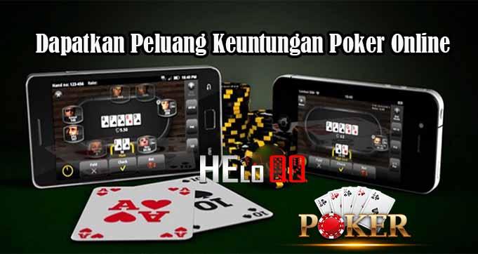 Dapatkan Peluang Keuntungan Poker Online
