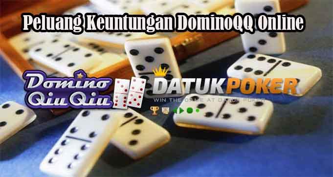 Peluang Keuntungan DominoQQ Online