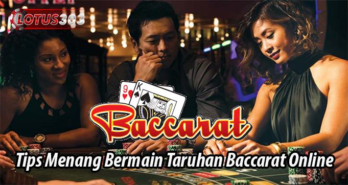 Tips Menang Bermain Taruhan Baccarat Online